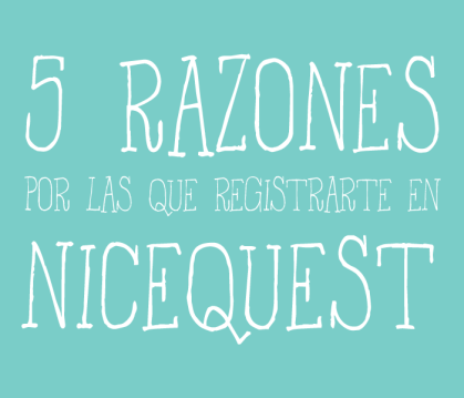 5 Razones para registrarte en Nicequest